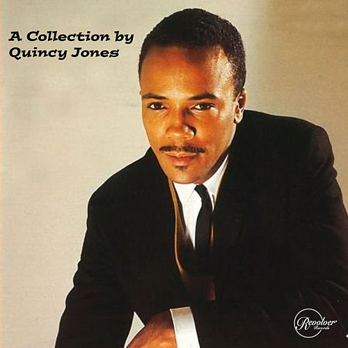 A Collection by Quincy Jones by Quincy Jones