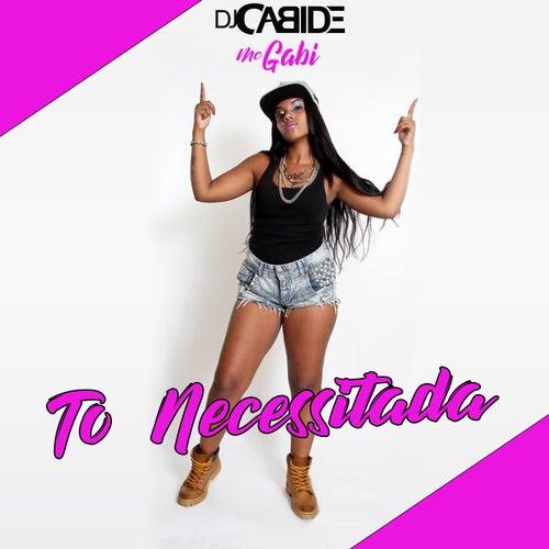 To Necessitada de DJ Cabide
