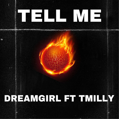 TELL ME by Dreamgirl