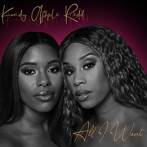 All I Want by Kandy Apple Redd