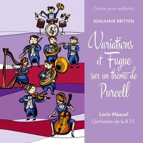 Conte pour enfants - Britten: Variations et fugue sur un thème de Purcell von Lorin Maazel