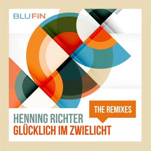 Glücklich Im Zwielicht (The Remixes) by Henning Richter