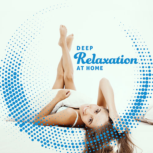 Deep Relaxation at Home - New Age Music Edition 2020 de Relaxing Music (1)