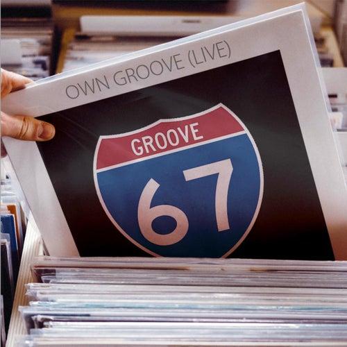 Own Groove (Live) von Groove 67