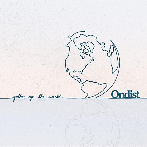 Gather up the World by Ondist