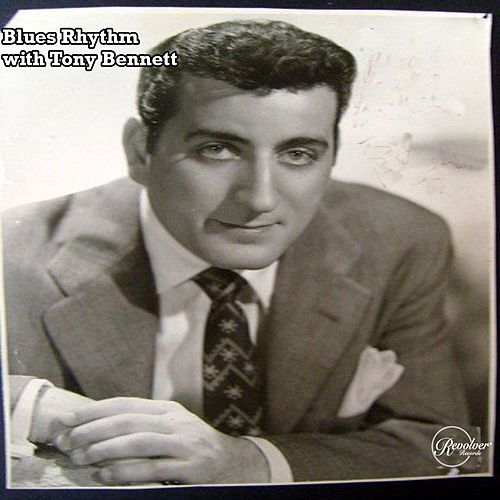 Blues Rhythm with Tony Bennett by Tony Bennett