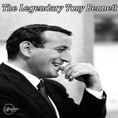 The Legendary Tony Bennett by Tony Bennett