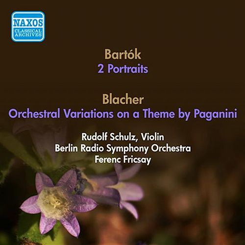 Bartok, B.: 2 Portraits / Blacher, B.: Orchestral Variations On A Theme by Paganini (Berlin Radio Symphony, Fricsay) (1952, 1953) von Ferenc Fricsay