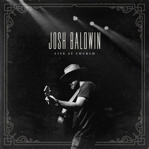 Live at Church by Josh Baldwin