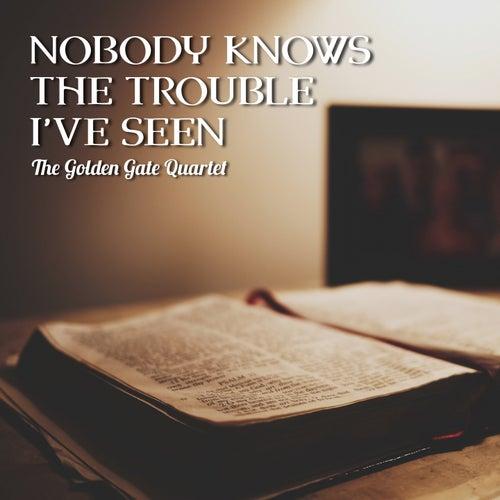 Nobody Knows the Trouble I've Seen de Golden Gate Quartet