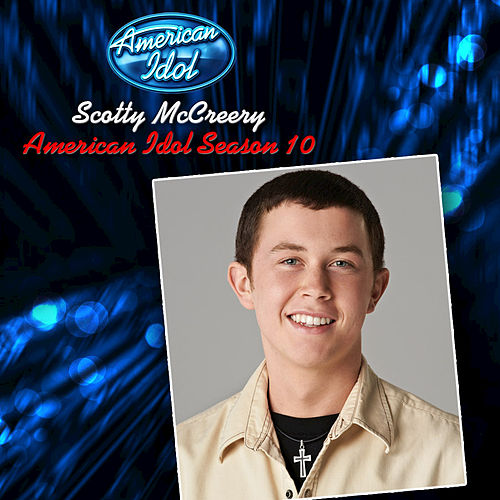 Scotty McCreery – American Idol Season 10 by Scotty McCreery