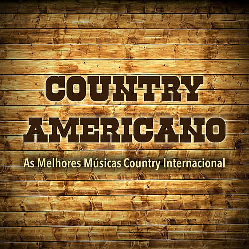 Country Americano: As Melhores Musicas Country Internacional by Various Artists