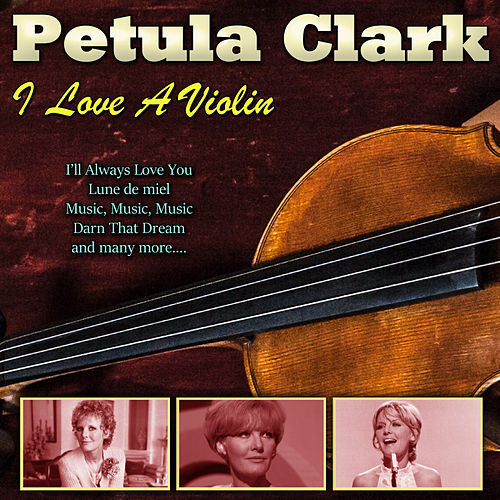 I Love A Violin by Petula Clark