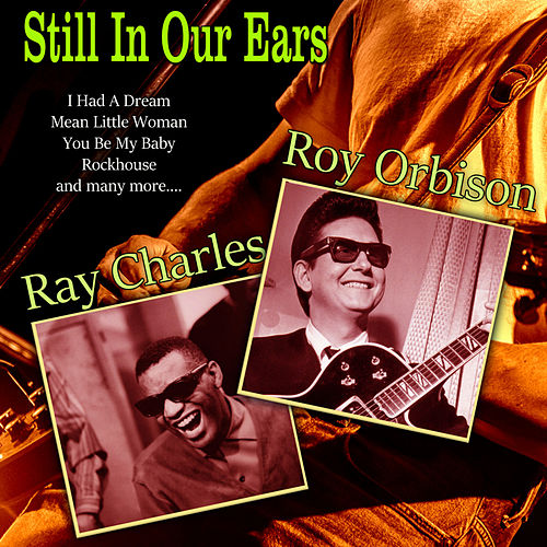 Still In Our Ears van Roy Orbison