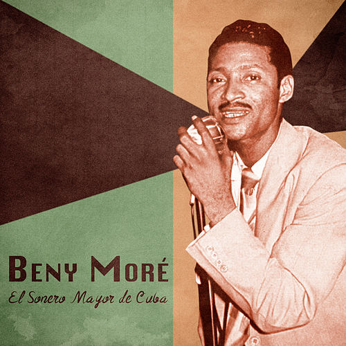 El Sonero Mayor de Cuba (Remastered) de Beny More