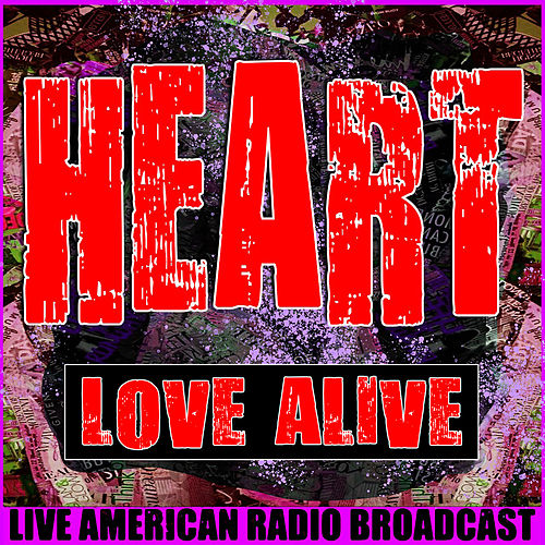 Love Alive (Live) by Heart