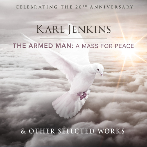 The Armed Man & Other Selected Works by Karl Jenkins