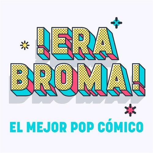 !Era Broma! El Mejor Pop Cómico de Various Artists