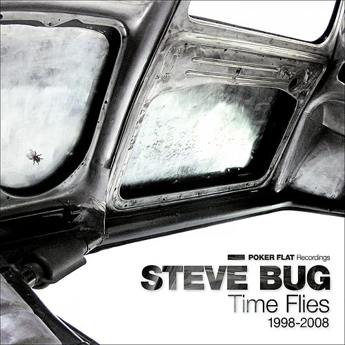 Time Flies (The Best of Steve Bug 1998-2008) von Steve Bug