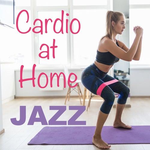 Cardio at Home Jazz von Various Artists