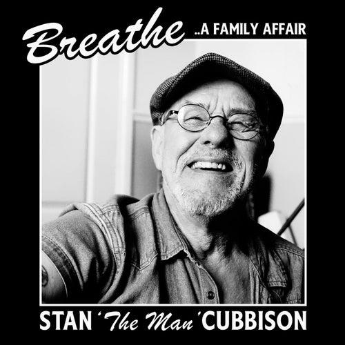 Breathe   ..A Family Affair von Stan Cubbison