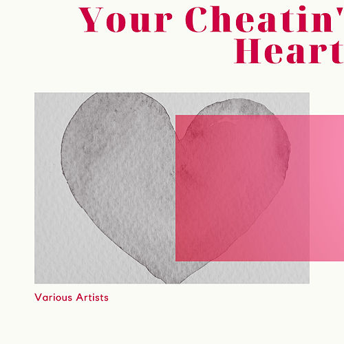 Your Cheatin' Heart by Various Artists