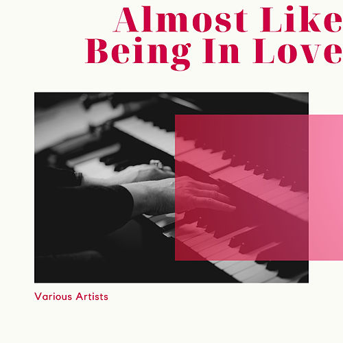Almost Like Being In Love by Various Artists