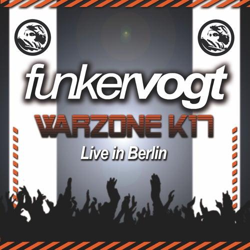 Warzone K17 - Live in Berlin von Funker Vogt
