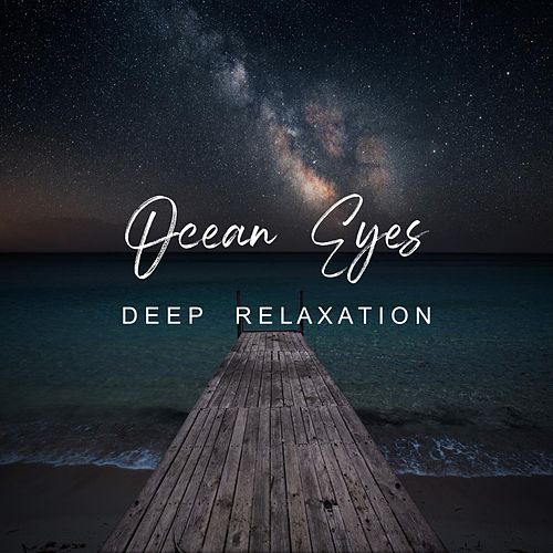 Ocean Eyes - Deep Relaxation by Spa Music Sleepy Times