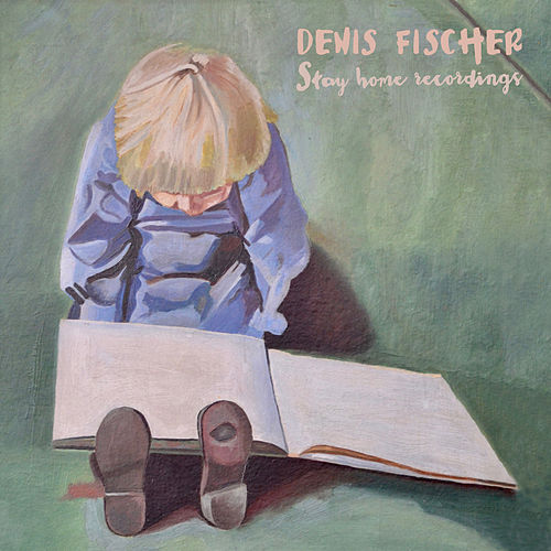Stay Home Recordings de Denis Fischer