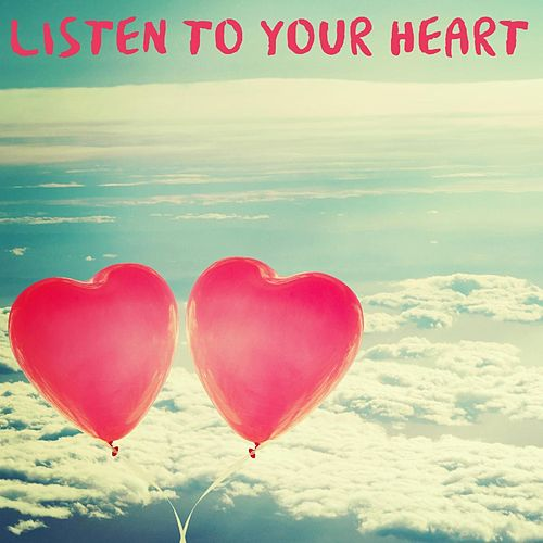 Listen to Your Heart von Various Artists