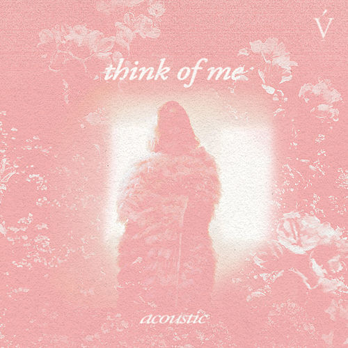 think of me (acoustic) by Vérité