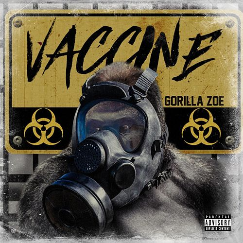 VACCINE by Gorilla Zoe