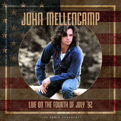 Live on the fourth of july '92 (live) de John Mellencamp