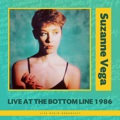 Live at The Bottom Line 1986 (live) by Suzanne Vega