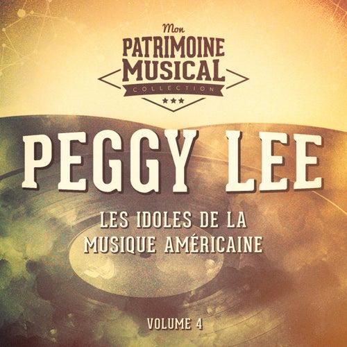 Les Idoles De La Musique Américaine: Peggy Lee, Vol. 4 by Peggy Lee