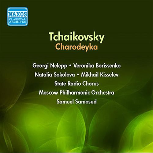 Tchaikovsky: Charodeyka (The Enchantress) (1954) by Georgi Nelepp