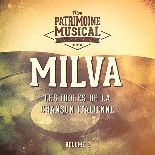 Les idoles de la chanson italienne: milva, Vol. 2 by Milva