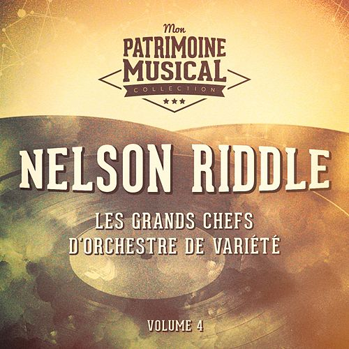 Les Grands Chefs D'orchestre De Variété: Nelson Riddle, Vol. 4 by Nelson Riddle