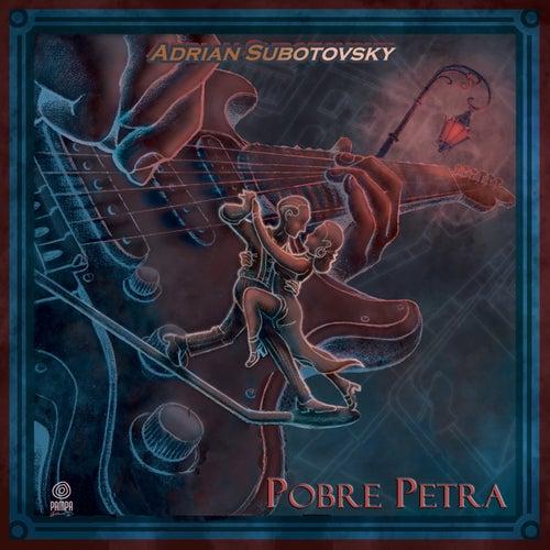 Pobre Petra de Adrian Subotovsky