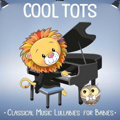 Classical Music Lullabies for Babies de Cool Tots