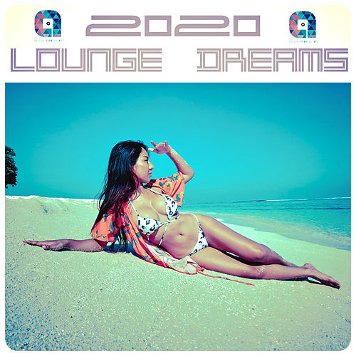 ' 2020 Lounge Dreams ' by Various Artists