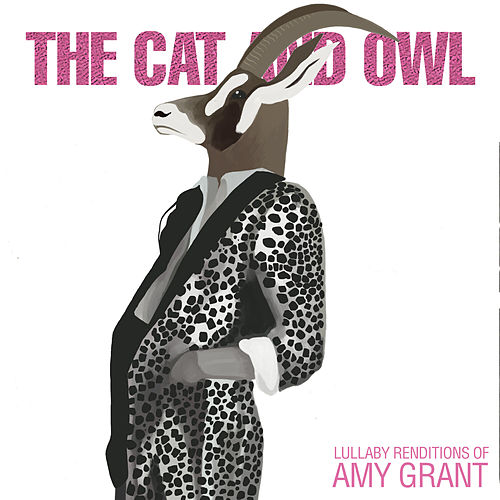 Lullaby Renditions of Amy Grant von The Cat and Owl