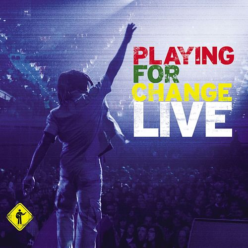 Playing for Change (Live) by Playing For Change