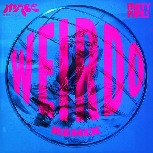 Weirdo (Remix) by NoMBe