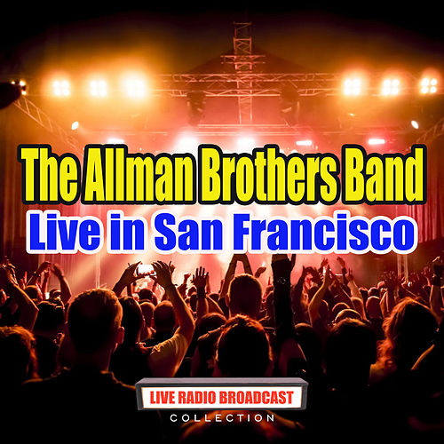 Live in San Francisco (Live) by The Allman Brothers Band