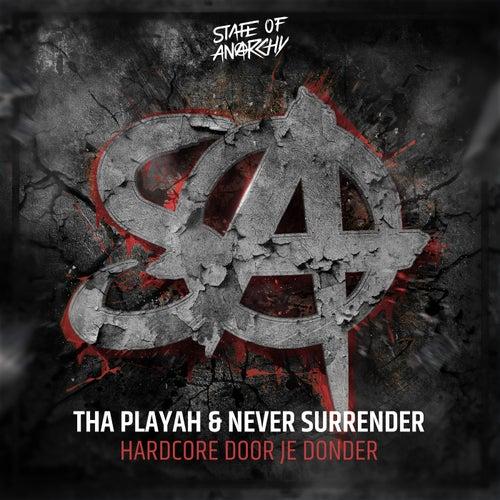 Hardcore Door Je Donder by Tha Playah