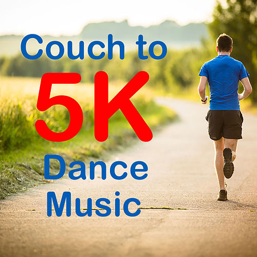 Couch to 5K Dance Music by Various Artists