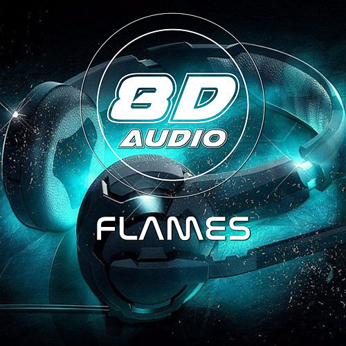 Flames (8D Audio) de 8D Audio Project