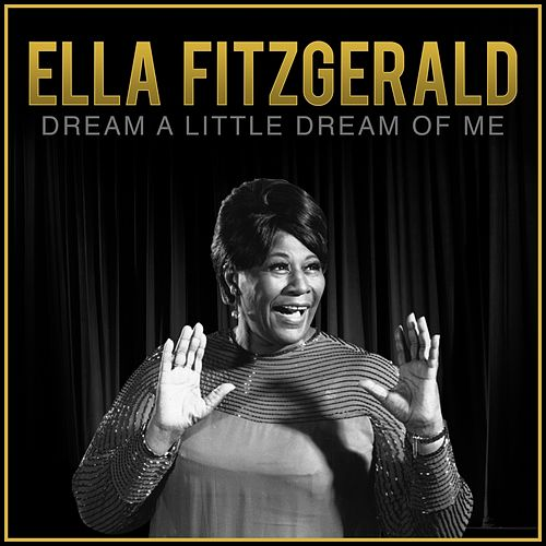 Dream a Little Dream of Me von Ella Fitzgerald